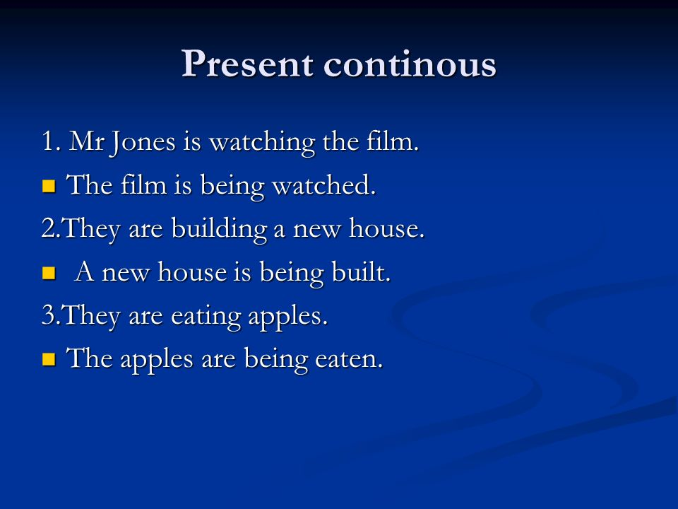 Present continous 1. Mr Jones is watching the film.