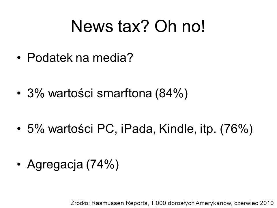 News tax Oh no! Podatek na media 3% wartości smarftona (84%)