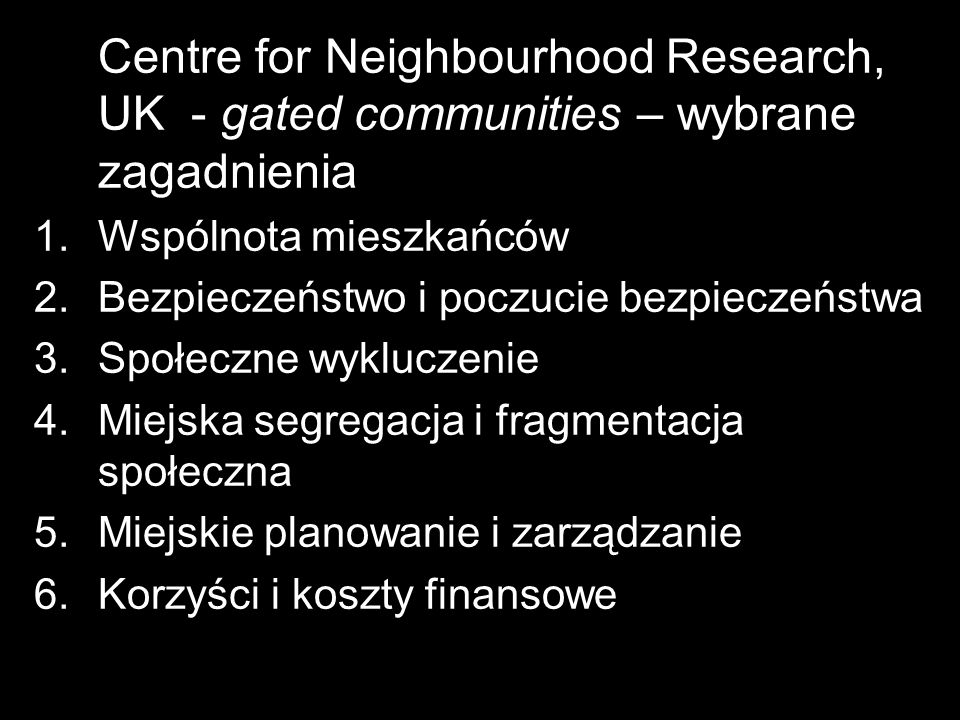 Centre for Neighbourhood Research, UK - gated communities – wybrane zagadnienia