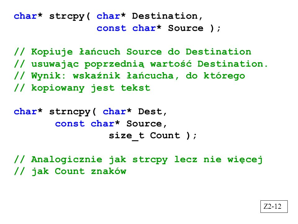 char* strcpy( char* Destination, const char* Source );