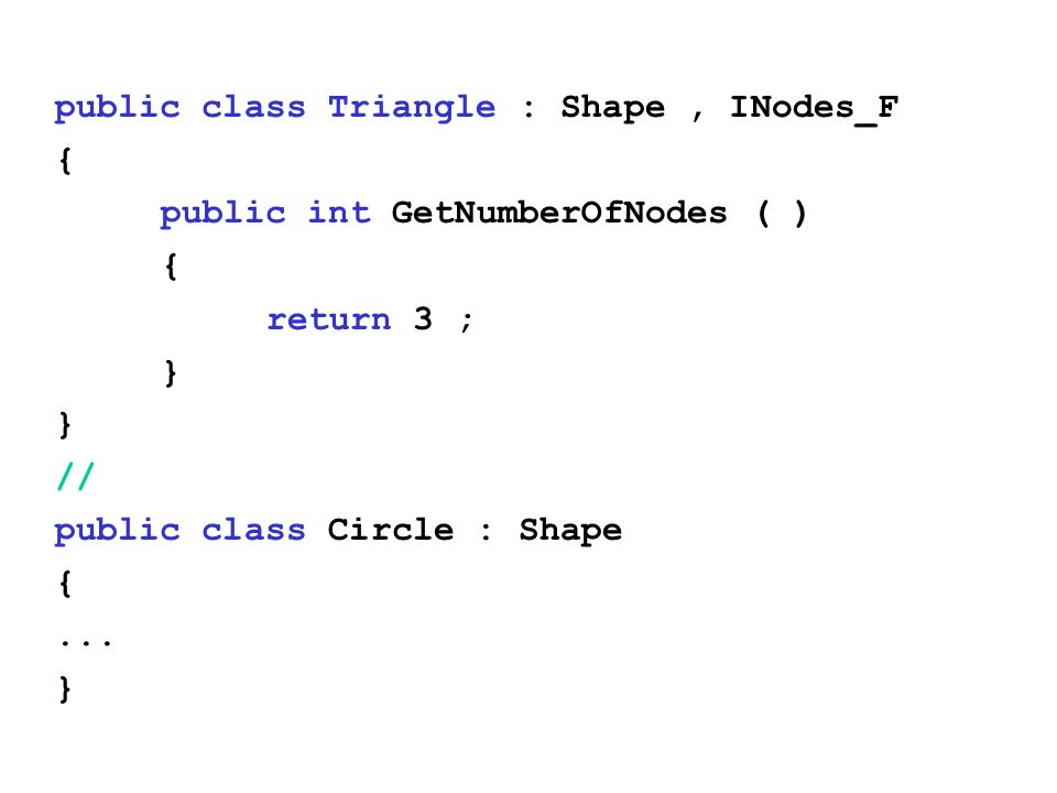public class Triangle : Shape , INodes_F