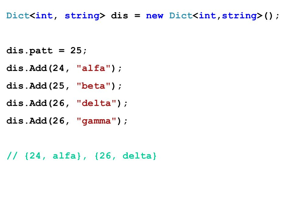 Dict<int, string> dis = new Dict<int,string>();