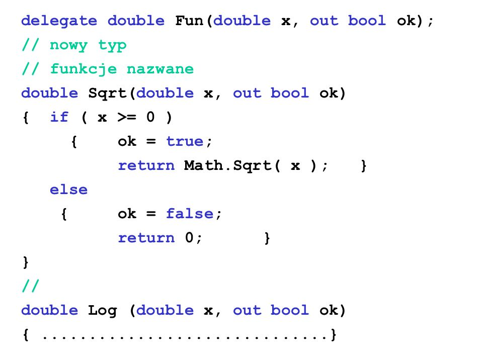 delegate double Fun(double x, out bool ok);