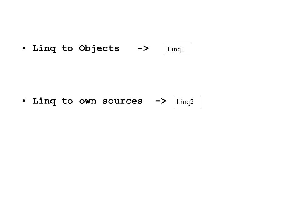 Linq to own sources ->