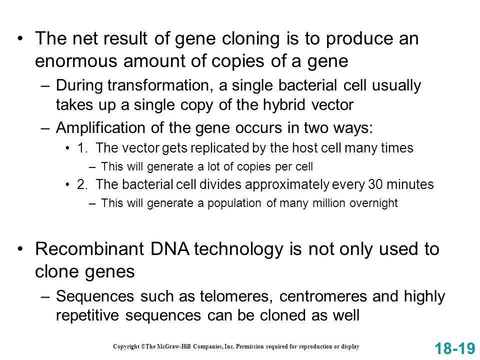 Recombinant DNA technology is not only used to clone genes