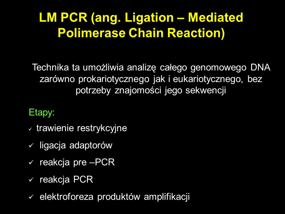 LM PCR (ang. Ligation – Mediated Polimerase Chain Reaction)