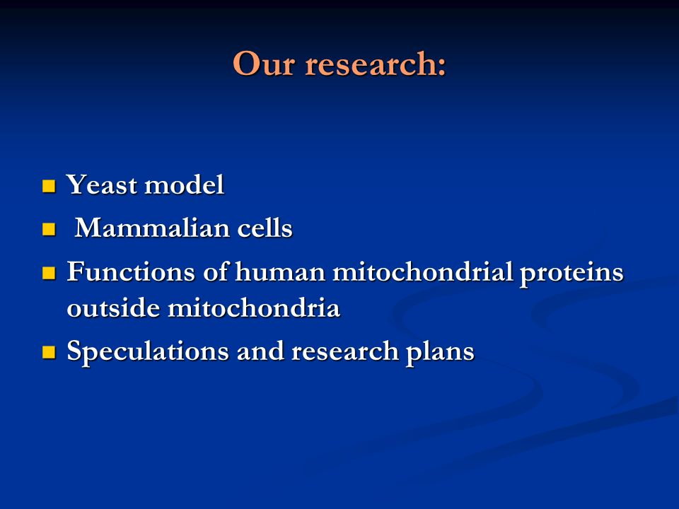 Our research: Yeast model Mammalian cells