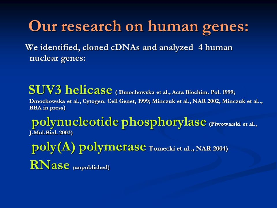 Our research on human genes:
