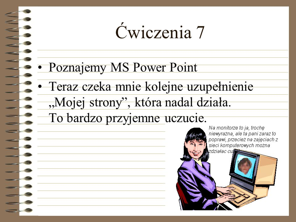 Ćwiczenia 7 Poznajemy MS Power Point