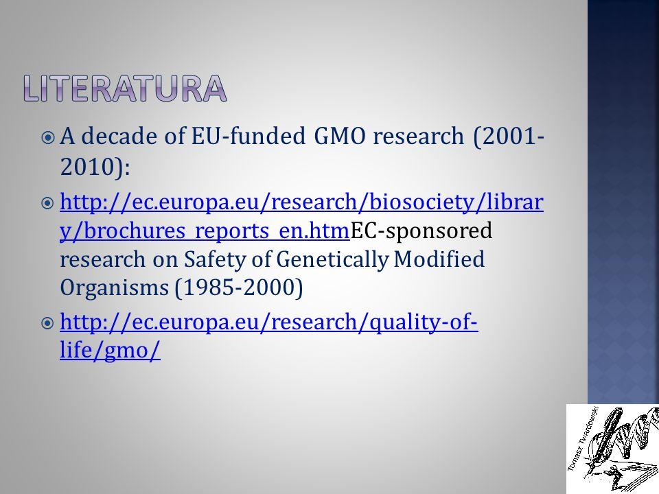 Literatura A decade of EU-funded GMO research (2001- 2010):
