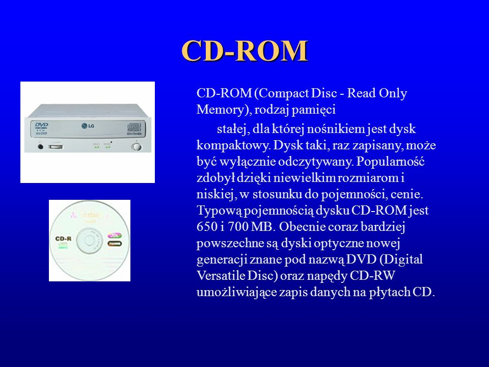 CD-ROM CD-ROM (Compact Disc - Read Only Memory), rodzaj pamięci