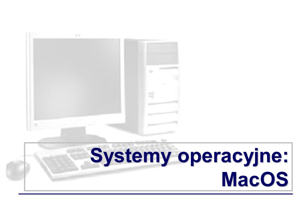 Systemy operacyjne: MacOS