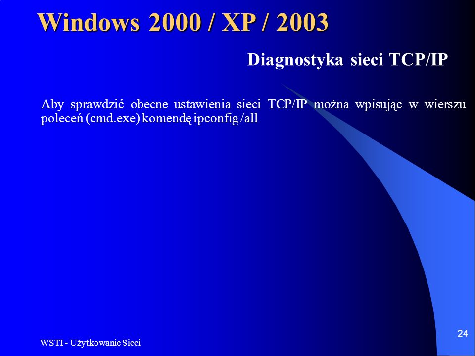 Windows 2000 / XP / 2003 Diagnostyka sieci TCP/IP