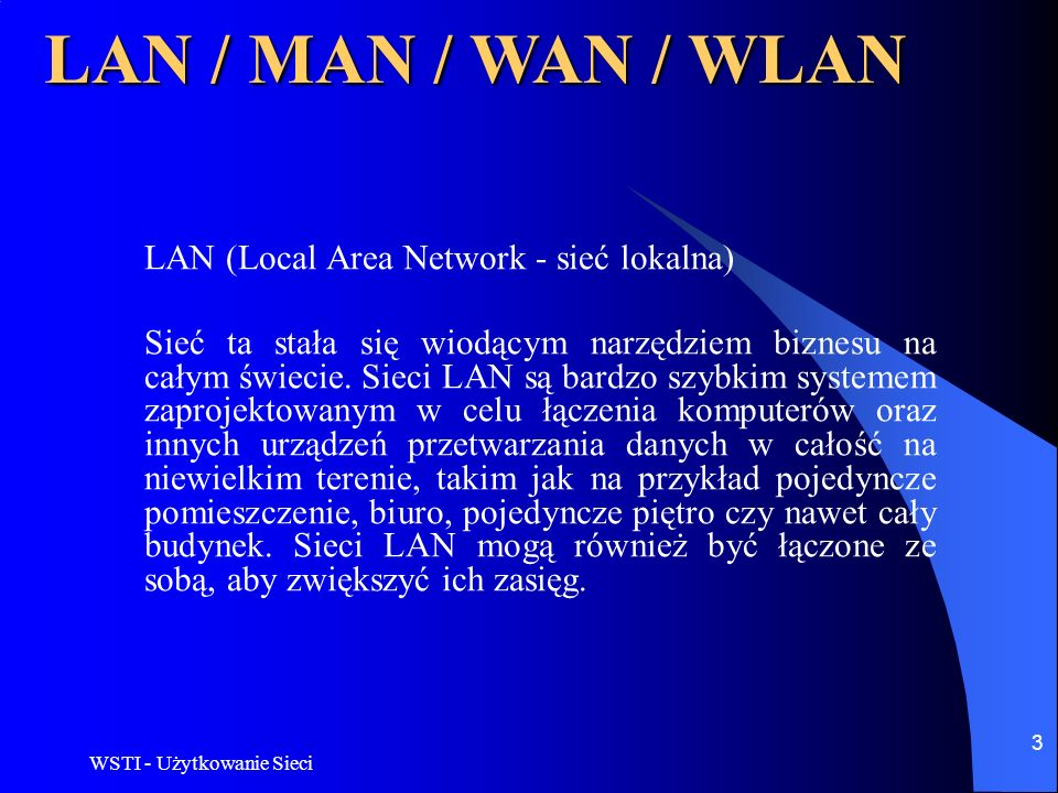LAN / MAN / WAN / WLAN LAN (Local Area Network - sieć lokalna)