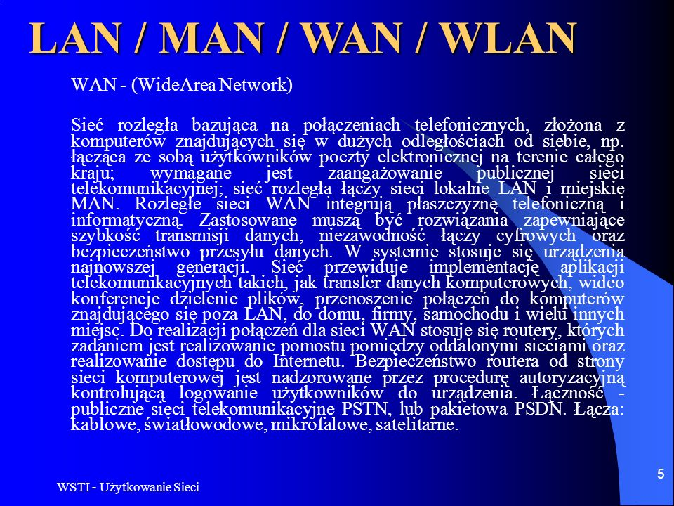 LAN / MAN / WAN / WLAN WAN - (WideArea Network)