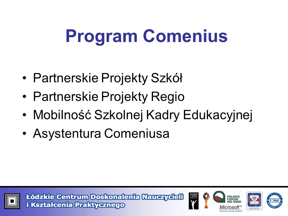 Program Comenius Partnerskie Projekty Szkół Partnerskie Projekty Regio