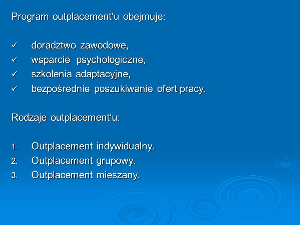 Program outplacement'u obejmuje: