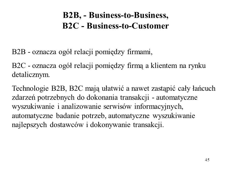 B2B, - Business-to-Business, B2C - Business-to-Customer