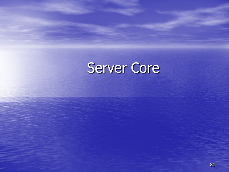 3/26/2017 12:47 PM Server Core. © 2004 Microsoft Corporation. All rights reserved.