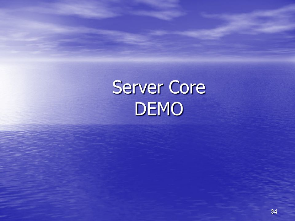 3/26/2017 12:47 PM Server Core DEMO. © 2004 Microsoft Corporation. All rights reserved.