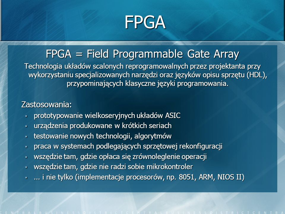 FPGA = Field Programmable Gate Array