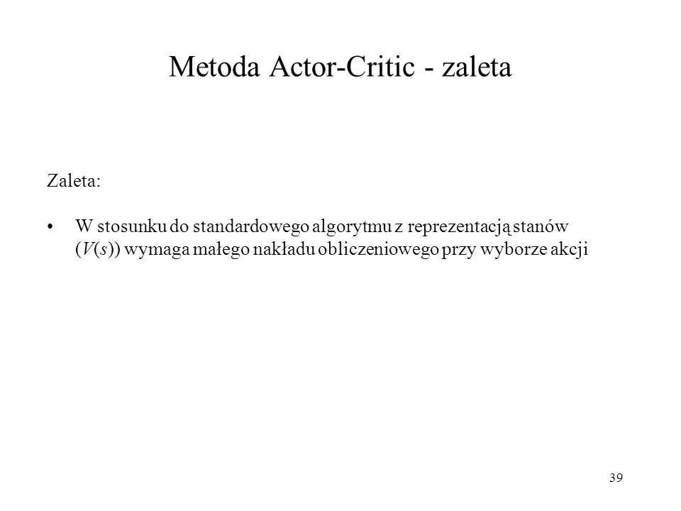 Metoda Actor-Critic - zaleta