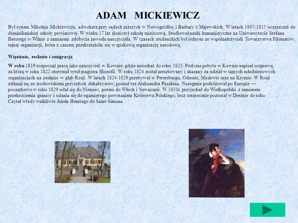 Adam Mickiewicz Był Synem Mikołaja Mickiewicza Adwokata Przy Sądach