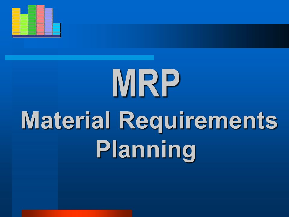 MRP Material Requirements Planning