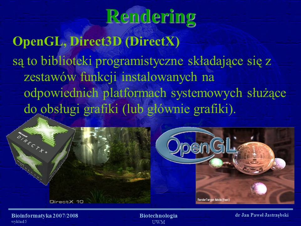 Rendering OpenGL, Direct3D (DirectX)