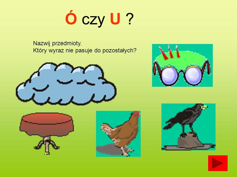 Ortograficzne Zabawy ó U H Ch ż Rz Opracowała Renata