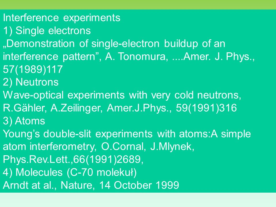 Interference experiments