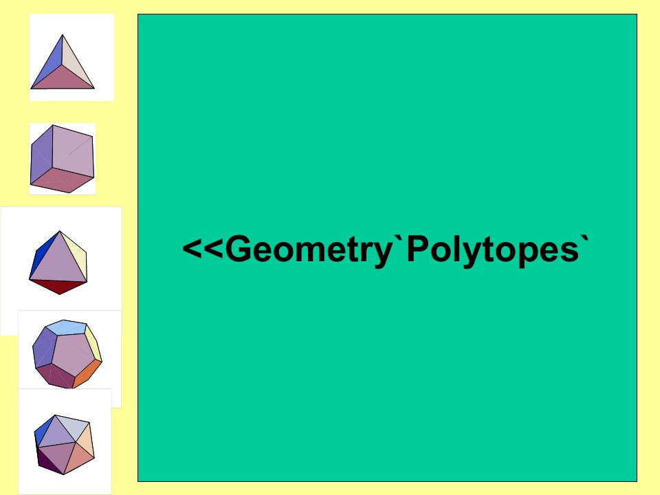 <<Geometry`Polytopes`