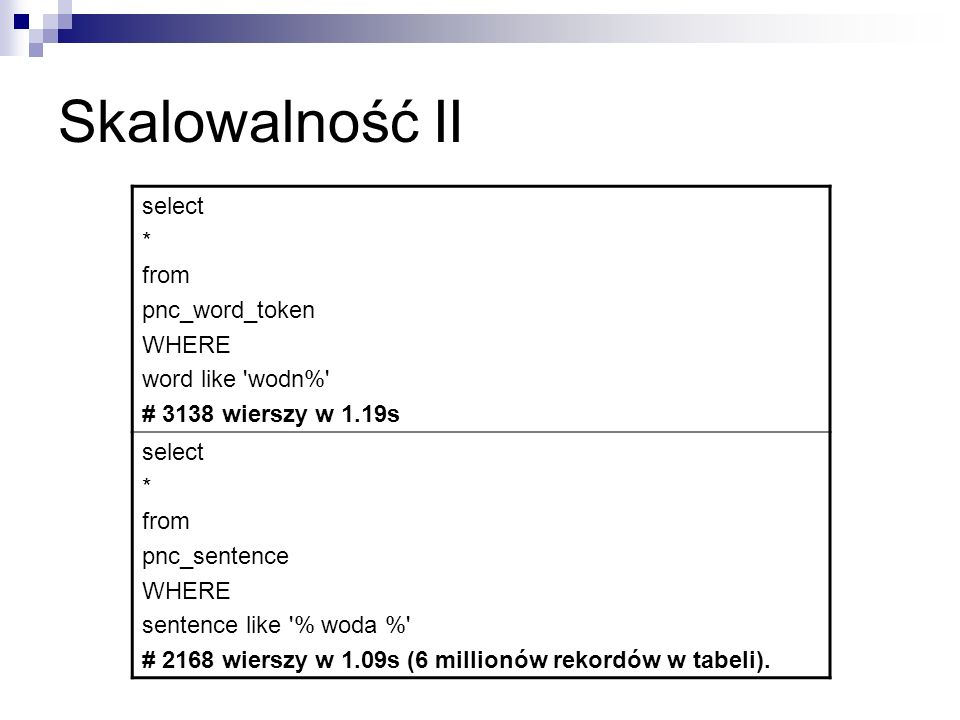 Skalowalność II select * from pnc_word_token WHERE word like wodn%