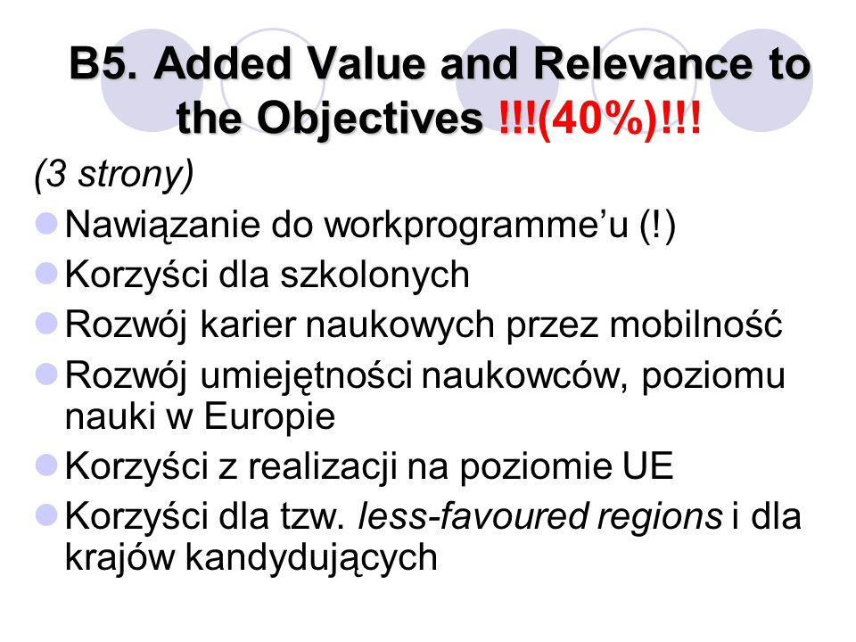 B5. Added Value and Relevance to the Objectives !!!(40%)!!!