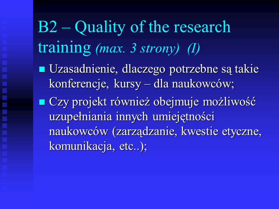 B2 – Quality of the research training (max. 3 strony) (I)