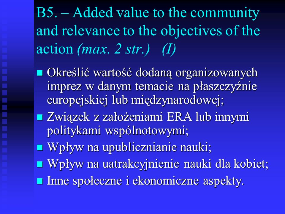 B5. – Added value to the community and relevance to the objectives of the action (max. 2 str.) (I)