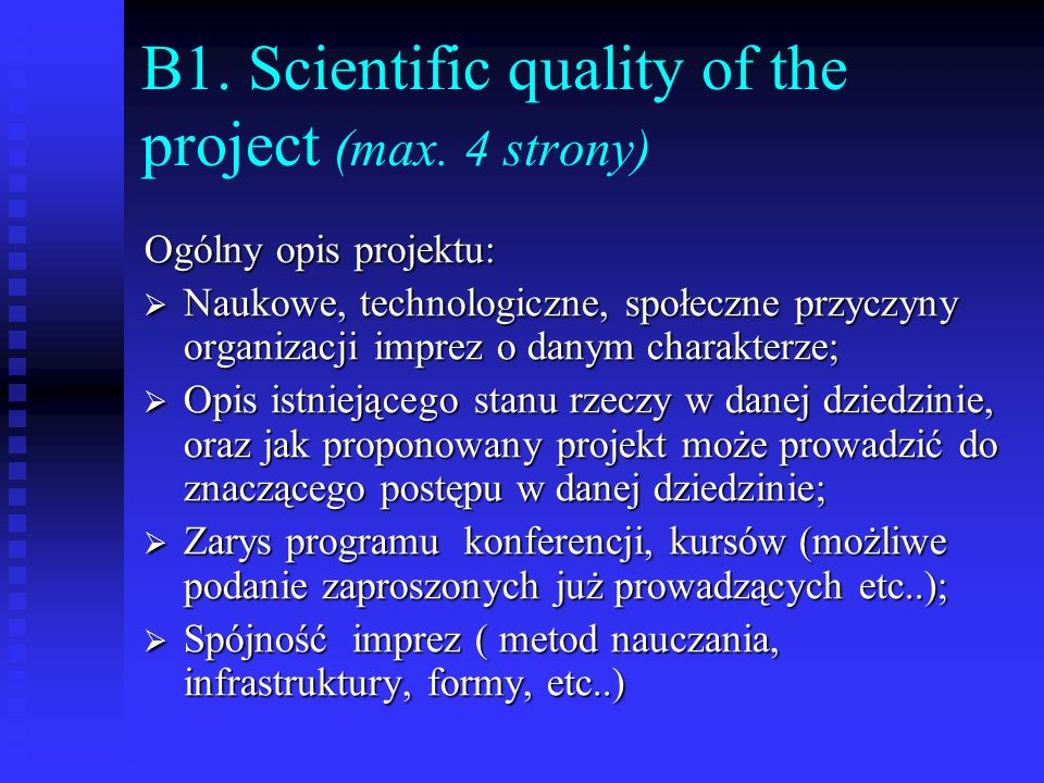 B1. Scientific quality of the project (max. 4 strony)