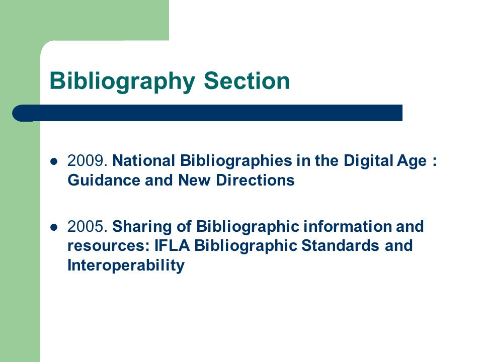 Bibliography Section 2009. National Bibliographies in the Digital Age : Guidance and New Directions.