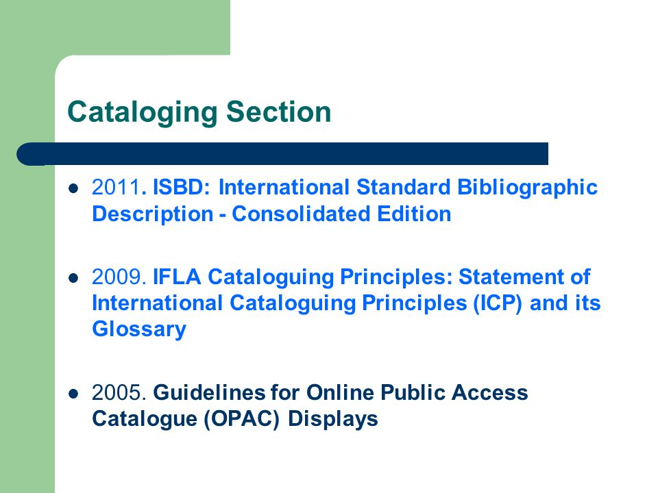 Cataloging Section 2011. ISBD: International Standard Bibliographic Description - Consolidated Edition.
