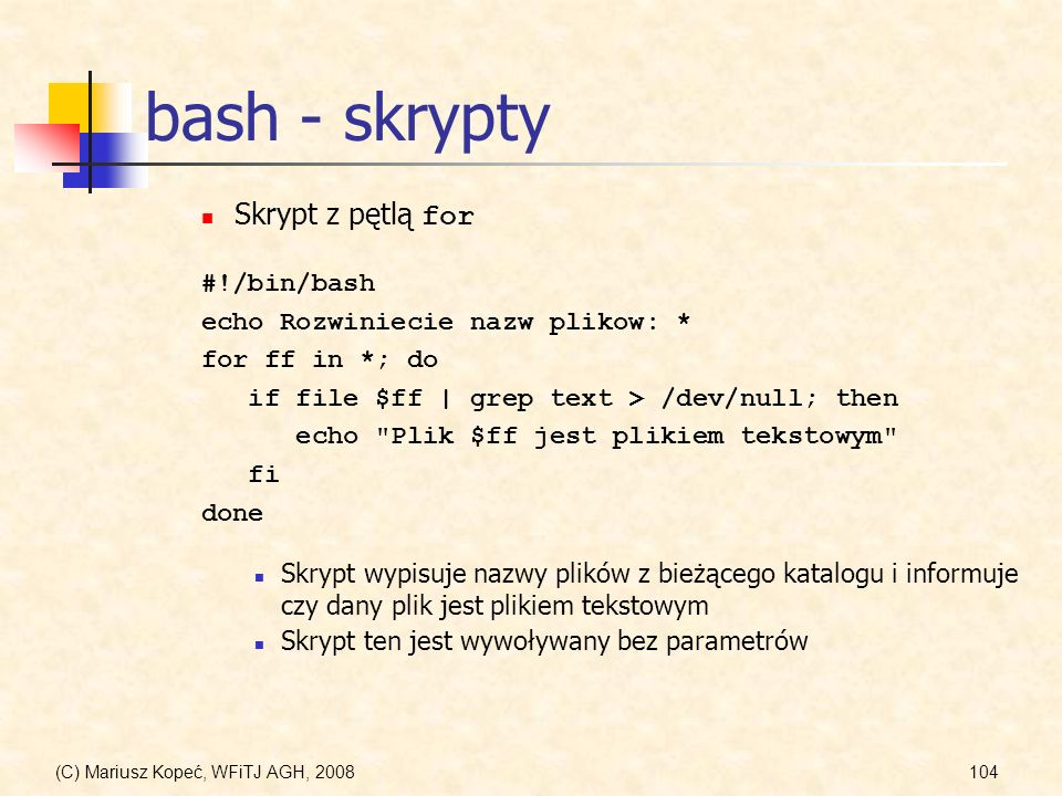 bash - skrypty Skrypt z pętlą for #!/bin/bash