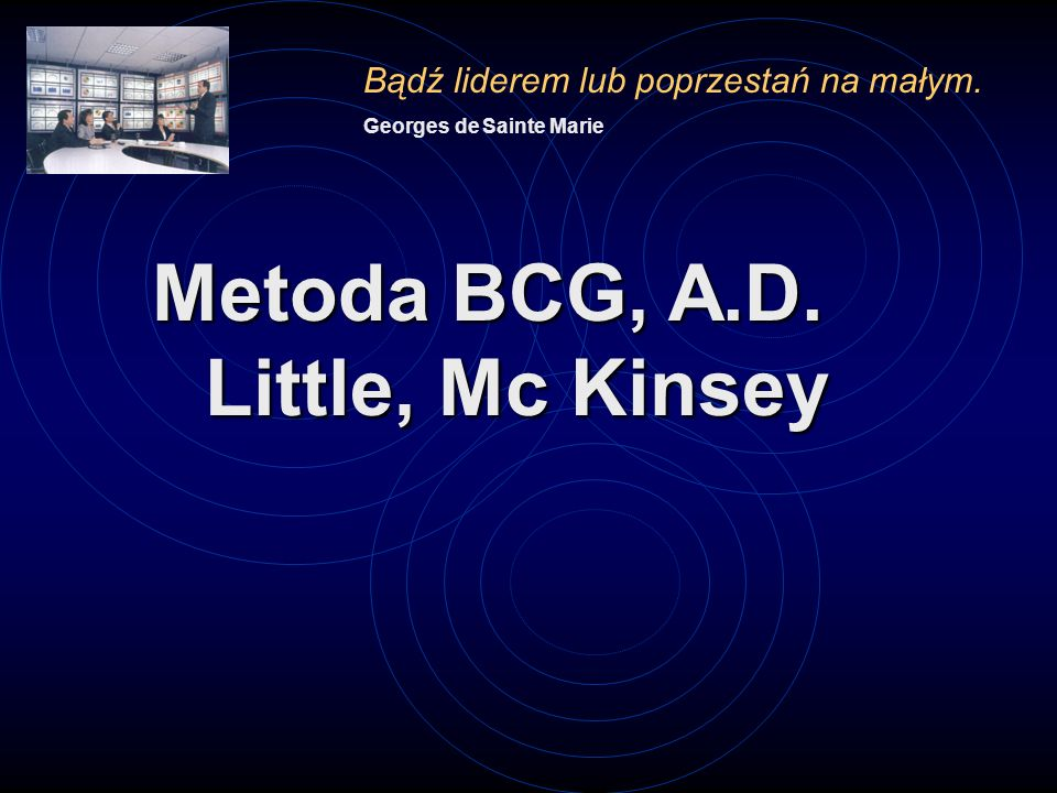 Metoda BCG, A.D. Little, Mc Kinsey