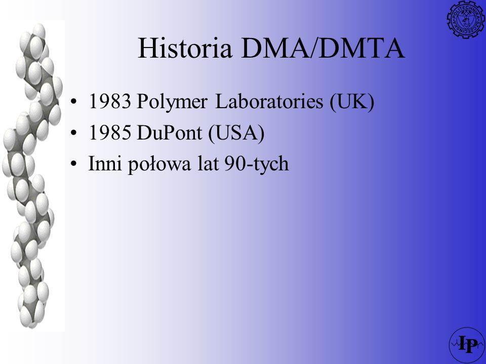 Historia DMA/DMTA 1983 Polymer Laboratories (UK) 1985 DuPont (USA)
