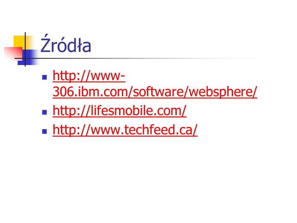 Źródła http://www-306.ibm.com/software/websphere/