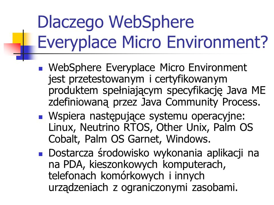 Dlaczego WebSphere Everyplace Micro Environment