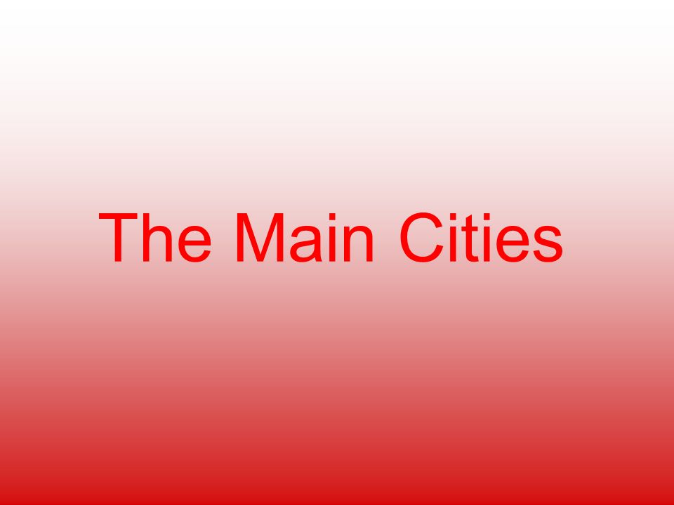 The Main Cities