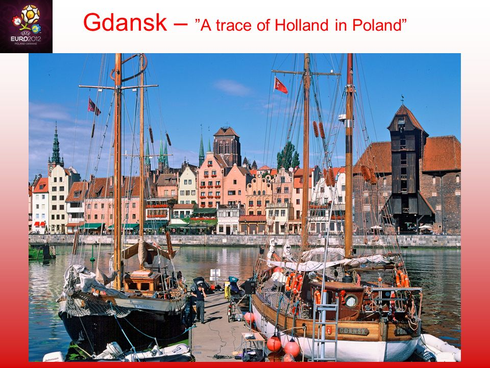 Gdansk – A trace of Holland in Poland