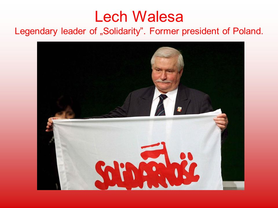 "Lech Walesa Legendary leader of ""Solidarity"