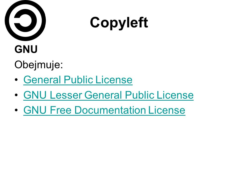 Copyleft GNU Obejmuje: General Public License