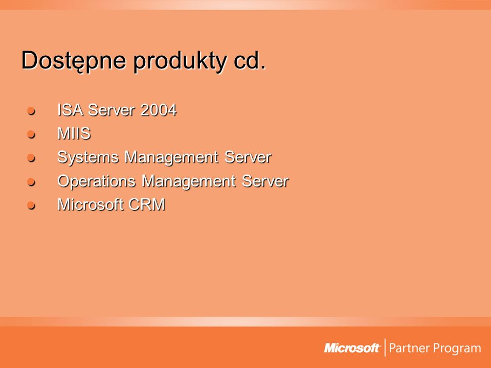 Dostępne produkty cd. ISA Server 2004 MIIS Systems Management Server