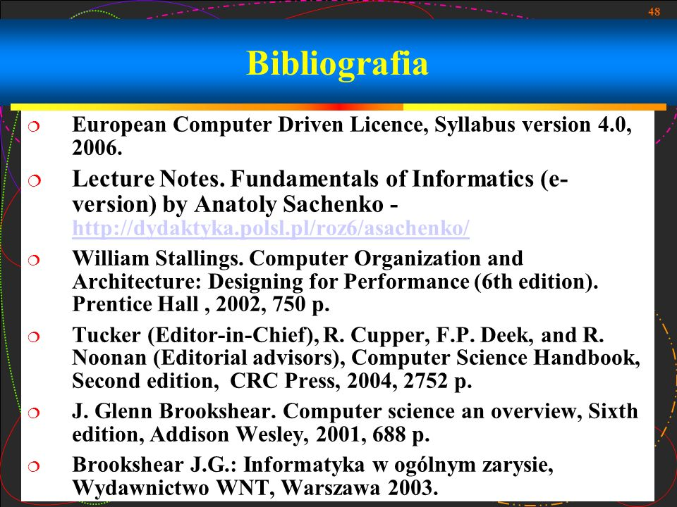 Bibliografia European Computer Driven Licence, Syllabus version 4.0, 2006.